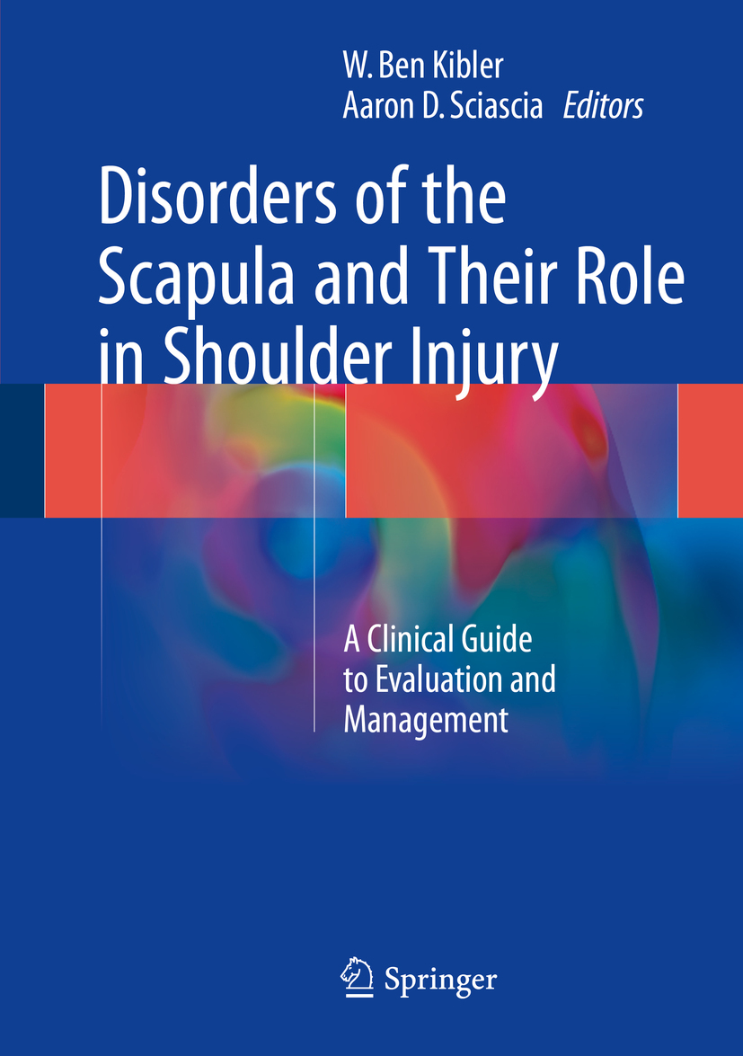 Kibler, W. Ben - Disorders of the Scapula and Their Role in Shoulder Injury, ebook