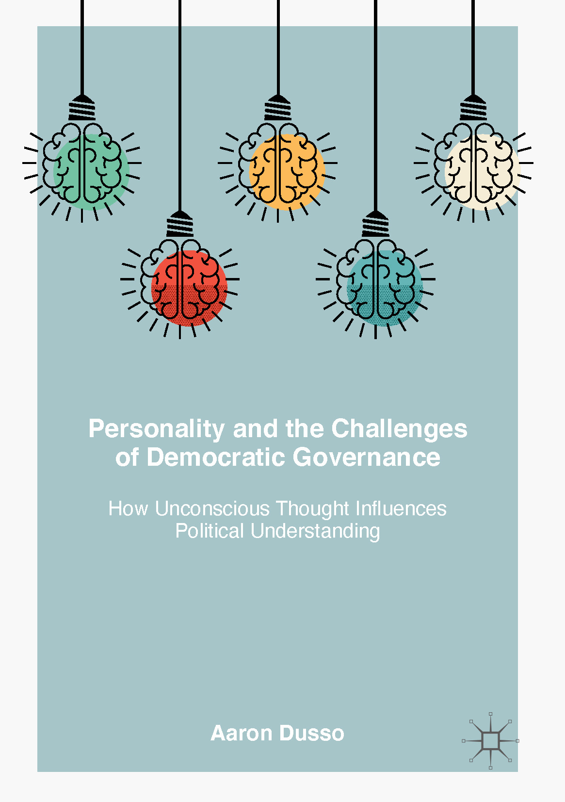 Dusso, Aaron - Personality and the Challenges of Democratic Governance, ebook