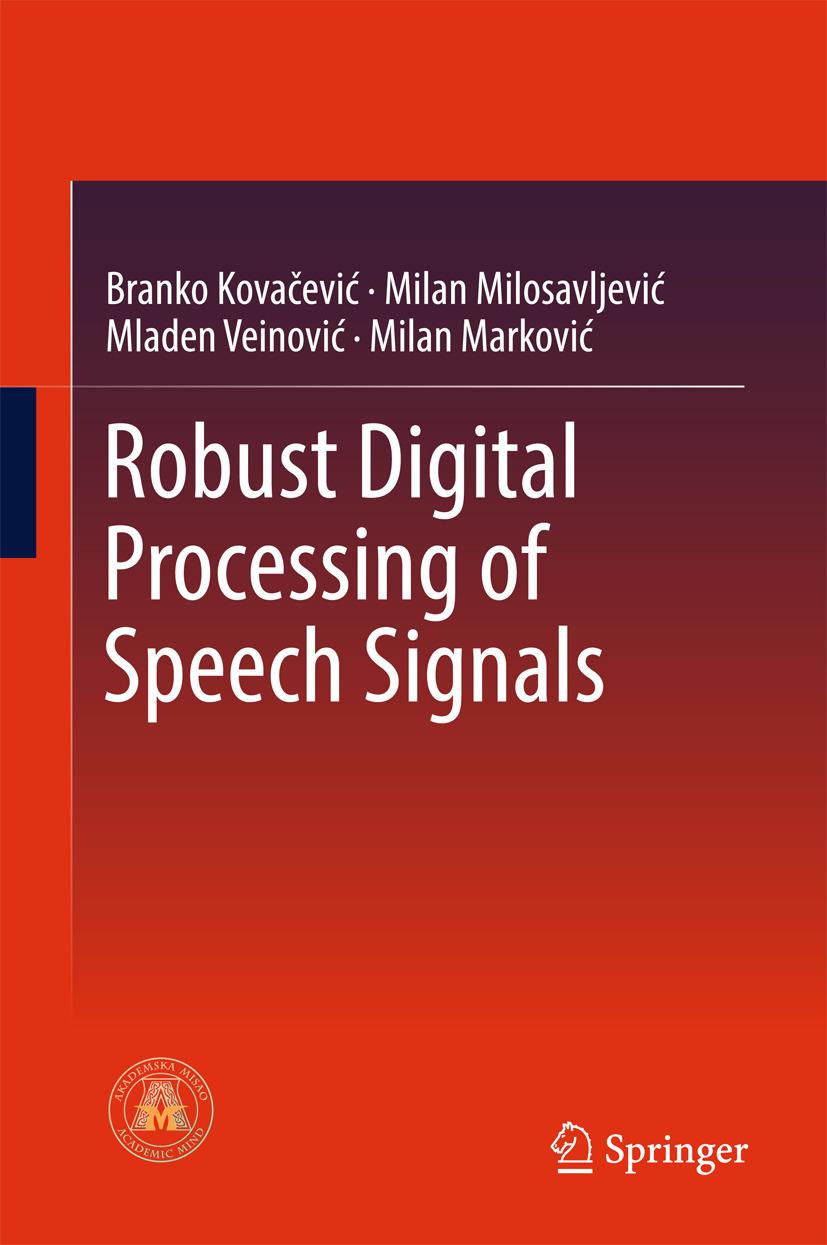 Kovacevic, Branko - Robust Digital Processing of Speech Signals, ebook