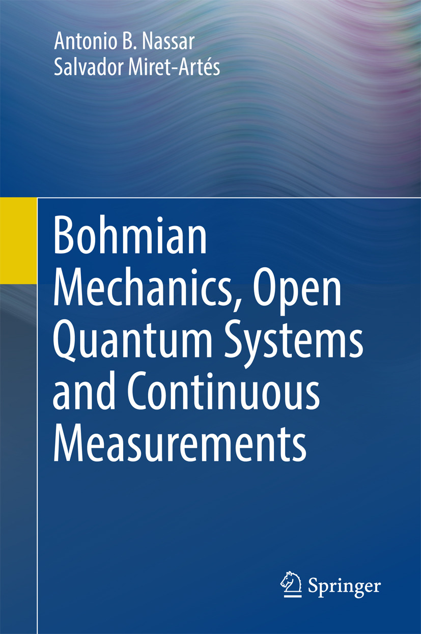 Miret-Artés, Salvador - Bohmian Mechanics, Open Quantum Systems and Continuous Measurements, ebook