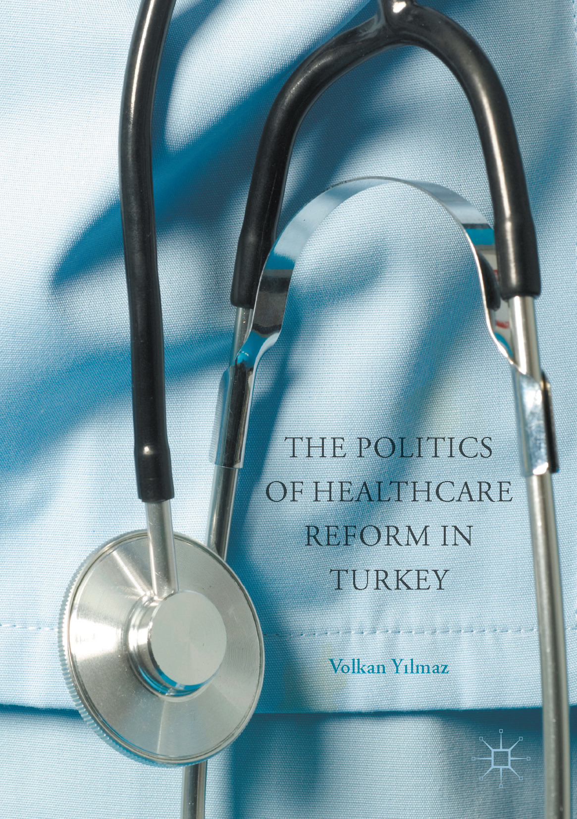 Yilmaz, Volkan - The Politics of Healthcare Reform in Turkey, ebook