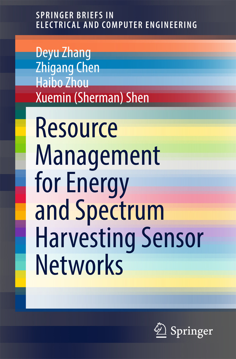 Chen, Zhigang - Resource Management for Energy and Spectrum Harvesting Sensor Networks, ebook
