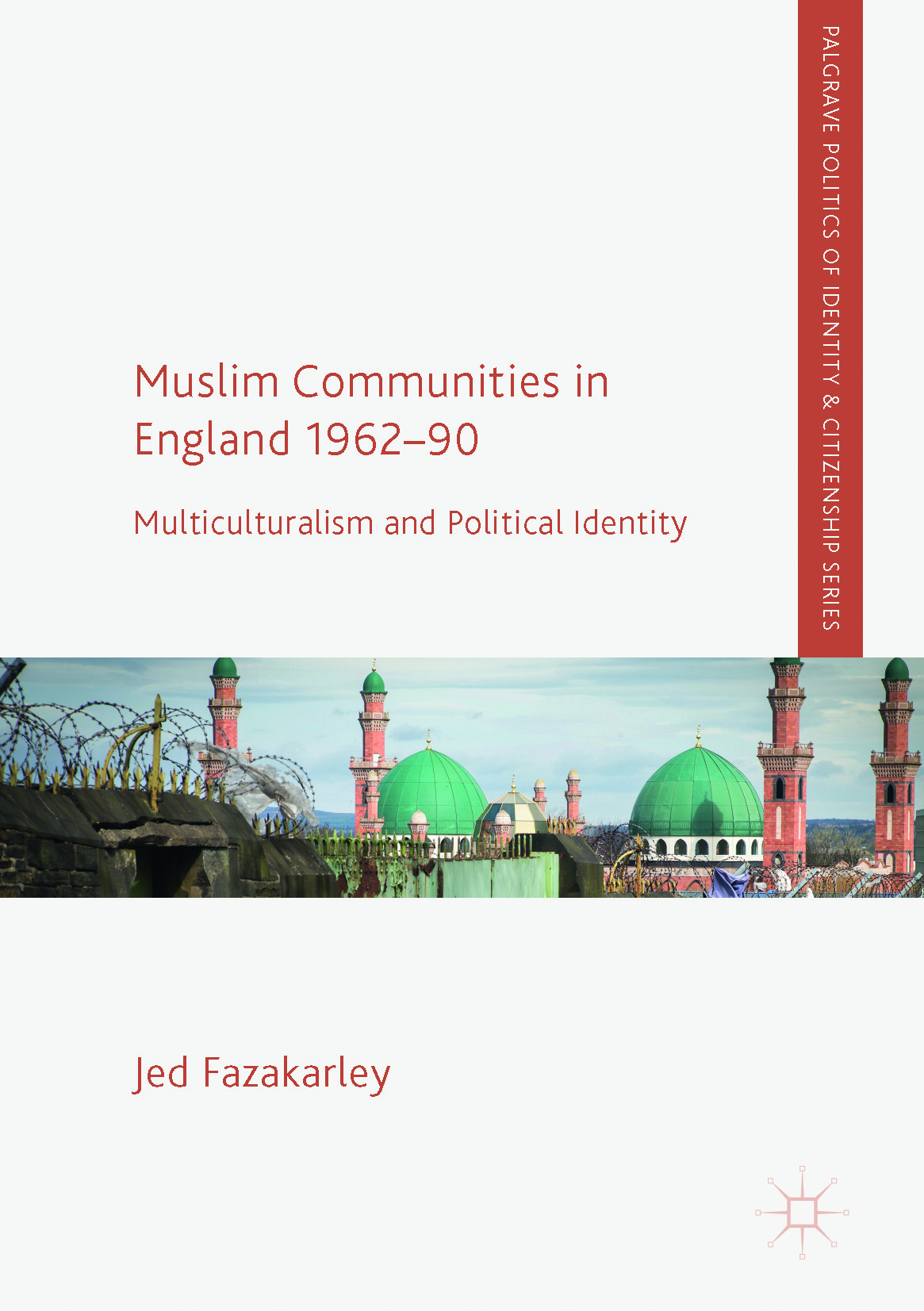 Fazakarley, Jed - Muslim Communities in England 1962-90, e-kirja