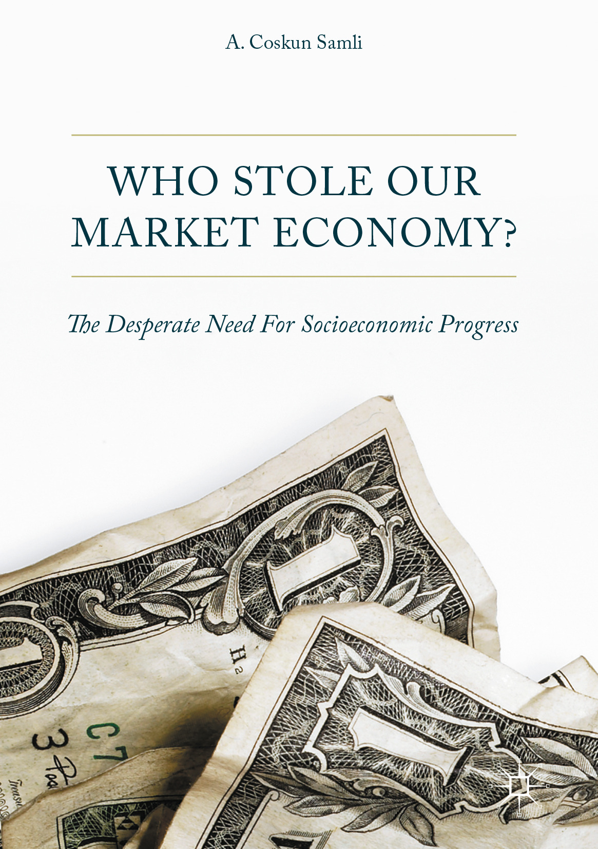 Samli, A. Coskun - Who Stole Our Market Economy?, ebook