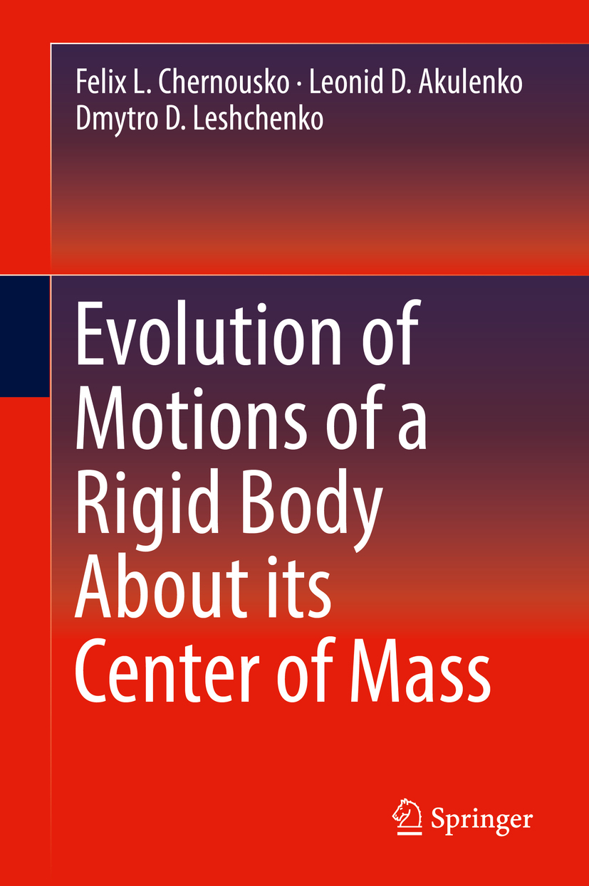Akulenko, Leonid D. - Evolution of Motions of a Rigid Body About its Center of Mass, ebook