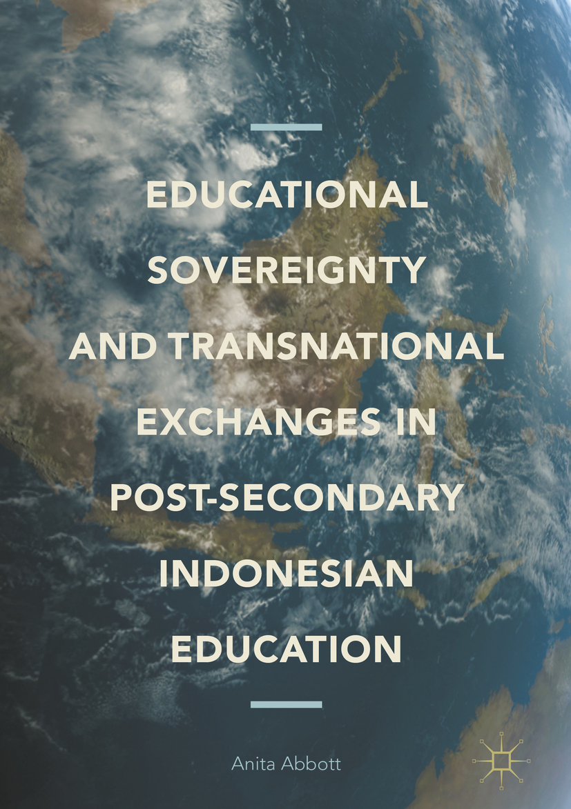 Abbott, Anita - Educational Sovereignty and Transnational Exchanges in Post-Secondary Indonesian Education, ebook