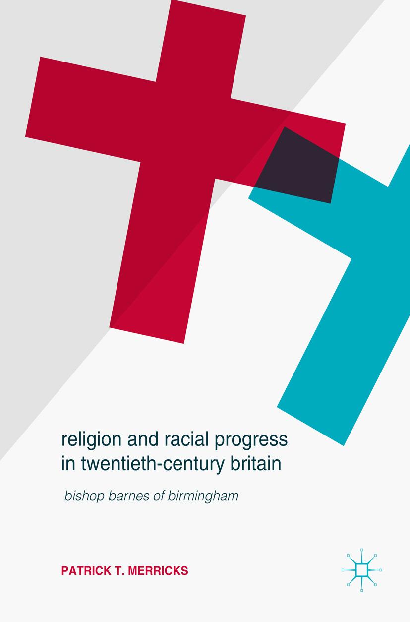 Merricks, Patrick T. - Religion and Racial Progress in Twentieth-Century Britain, ebook