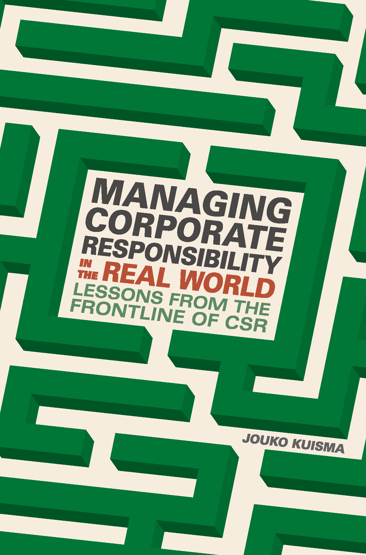 Kuisma, Jouko - Managing Corporate Responsibility in the Real World, ebook