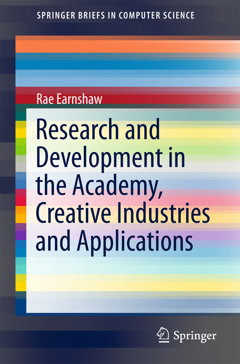 Earnshaw, Rae - Research and Development in the Academy, Creative Industries and Applications, ebook