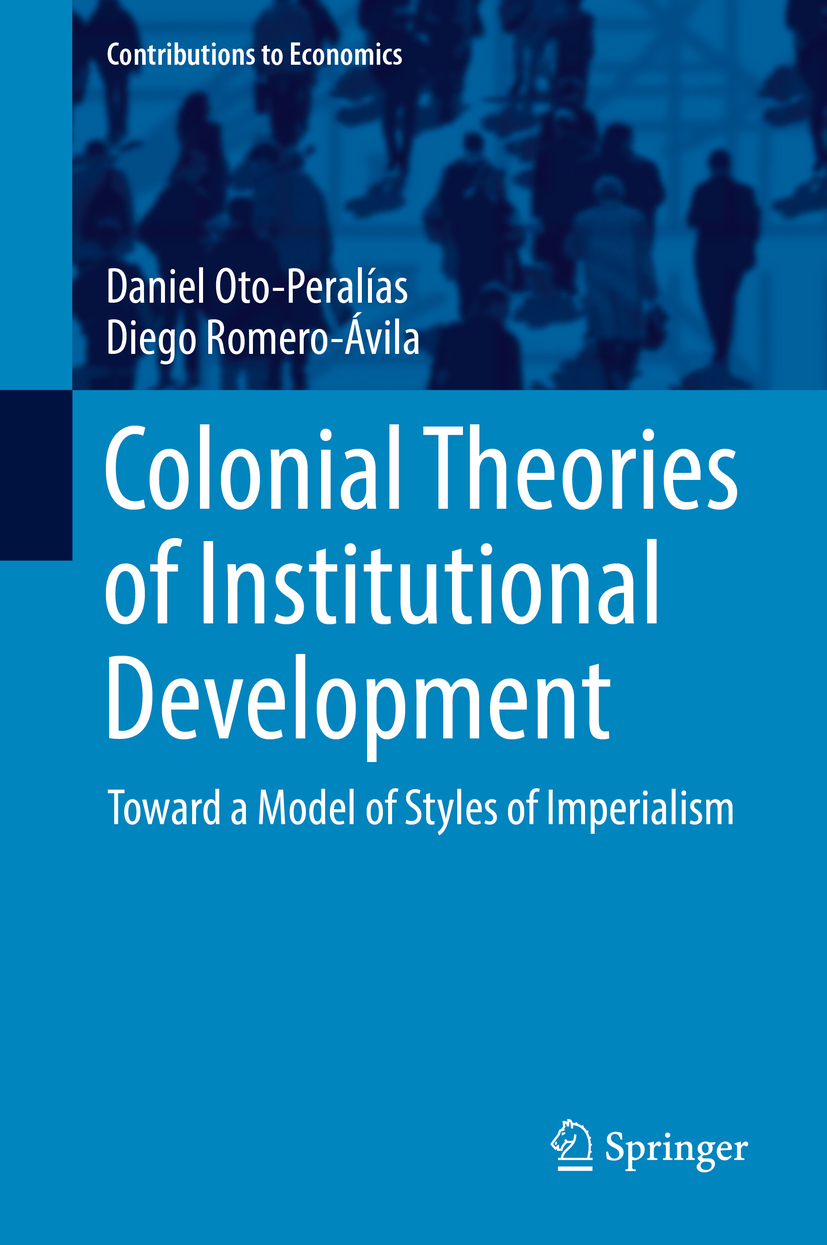 Oto-Peralías, Daniel - Colonial Theories of Institutional Development, e-bok
