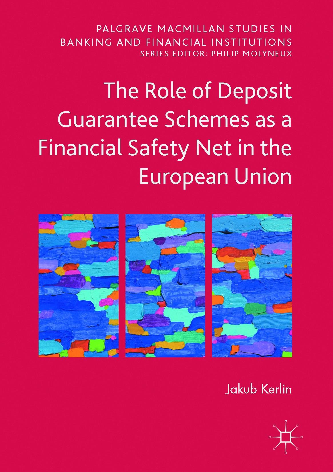 Kerlin, Jakub - The Role of Deposit Guarantee Schemes as a Financial Safety Net in the European Union, ebook