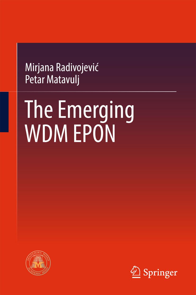Matavulj, Petar - The Emerging WDM EPON, ebook