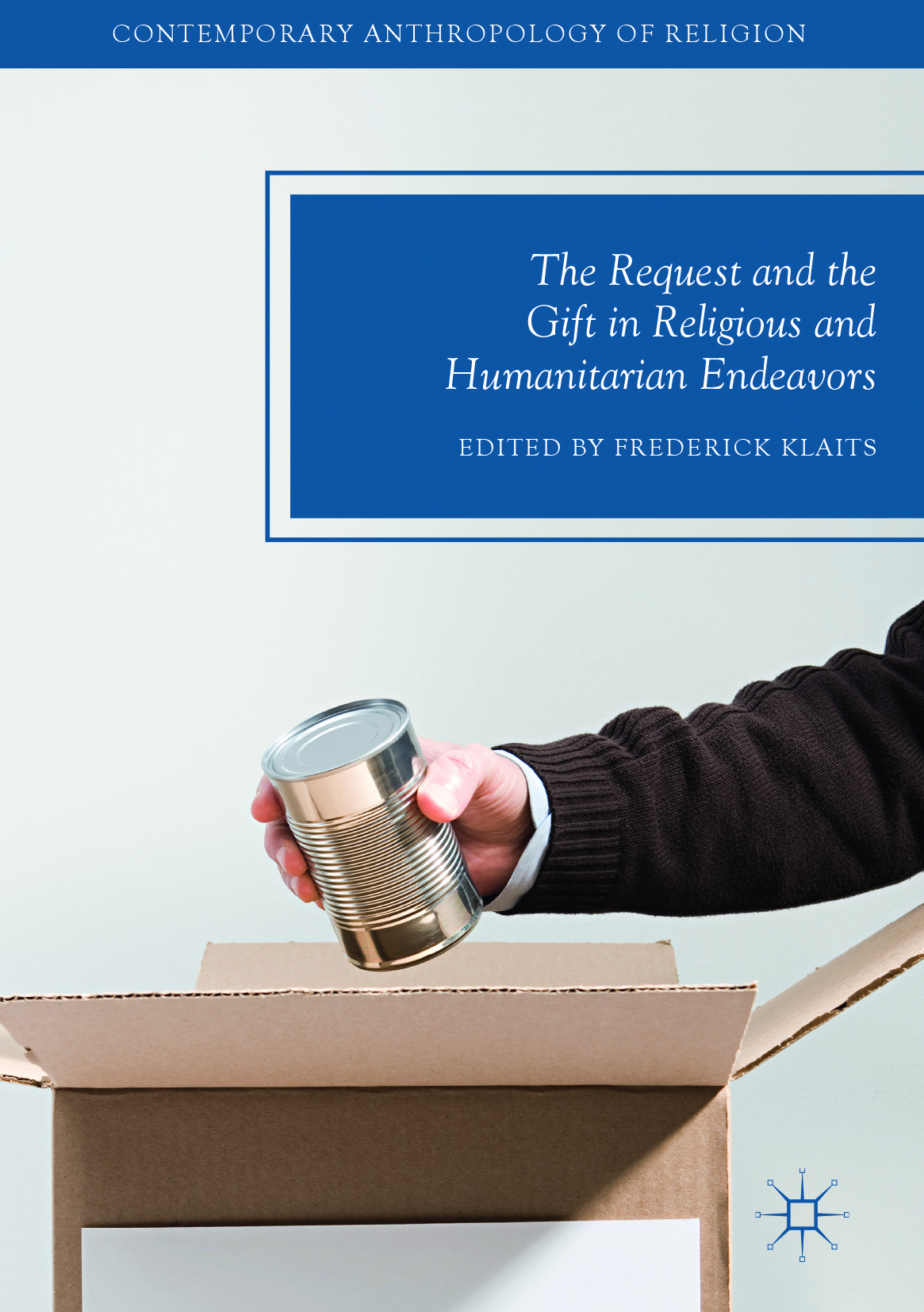 Klaits, Frederick - The Request and the Gift in Religious and Humanitarian Endeavors, ebook