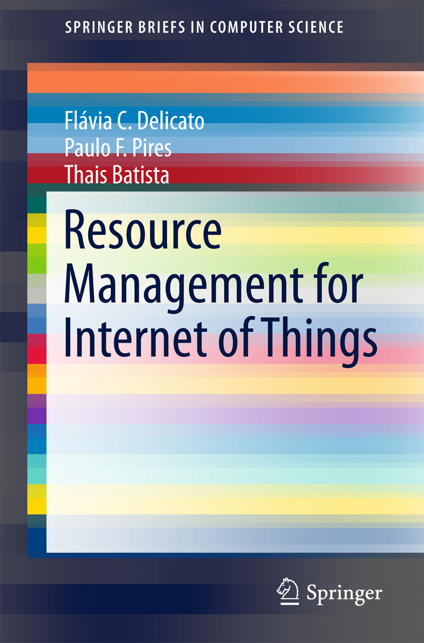 Batista, Thais - Resource Management for Internet of Things, ebook