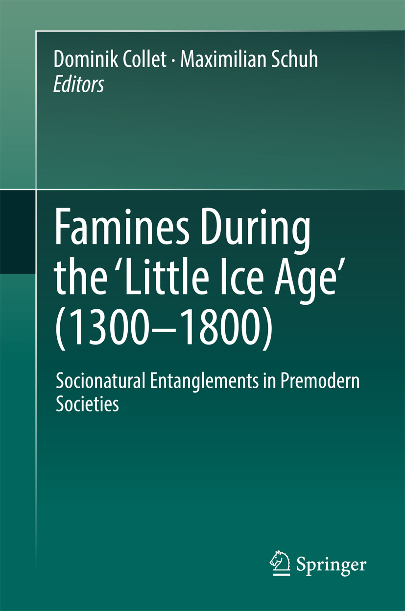 Collet, Dominik - Famines During the ʻLittle Ice Age' (1300-1800), e-bok