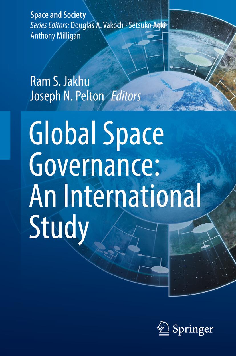Jakhu, Ram S. - Global Space Governance: An International Study, ebook