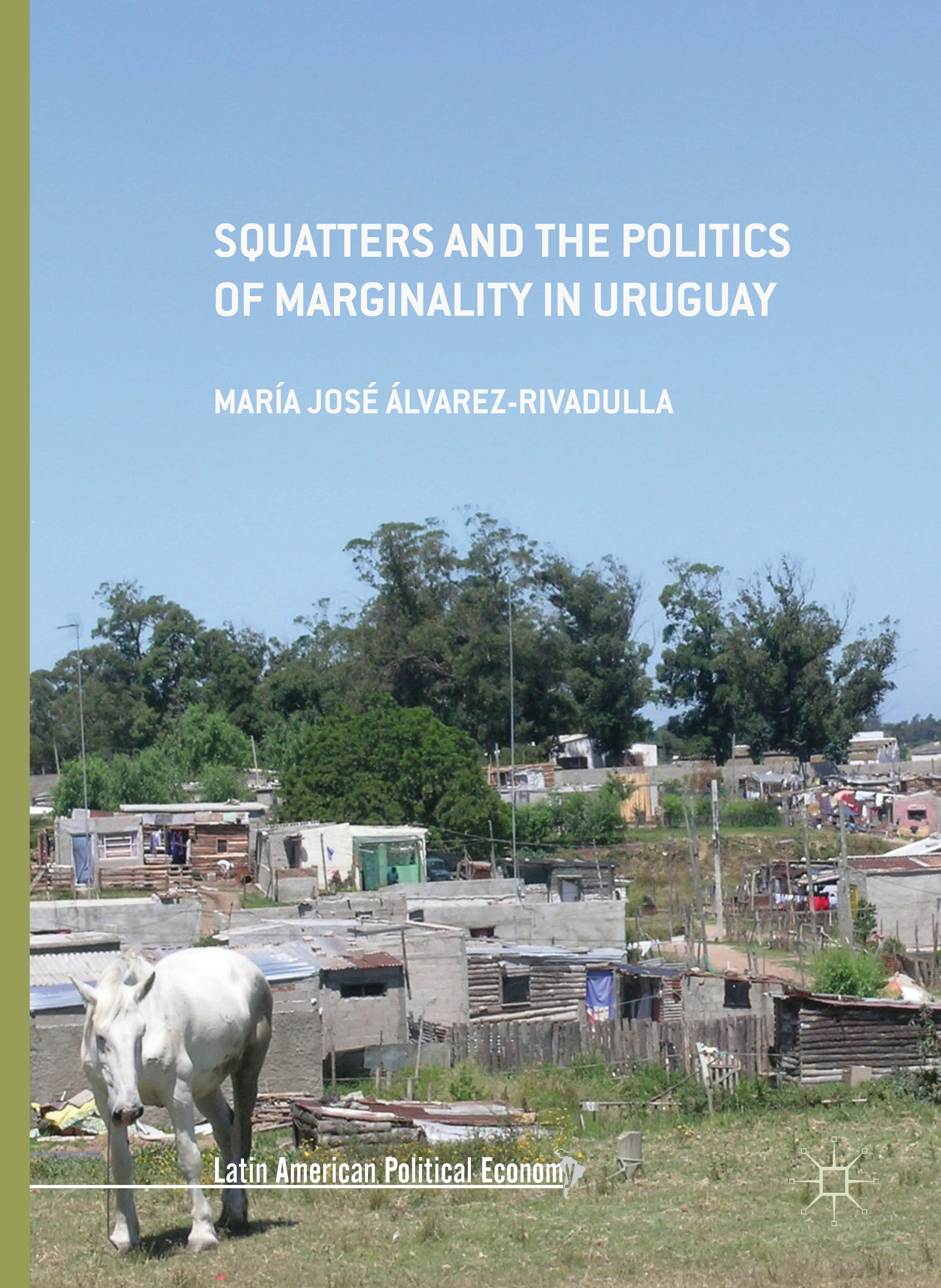 Álvarez-Rivadulla, María José - Squatters and the Politics of Marginality in Uruguay, ebook