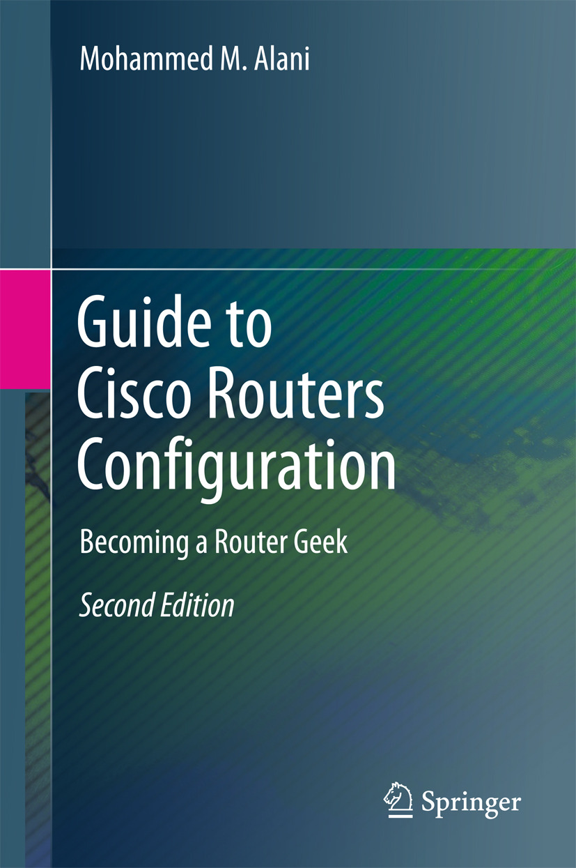 Alani, Mohammed M. - Guide to Cisco Routers Configuration, ebook