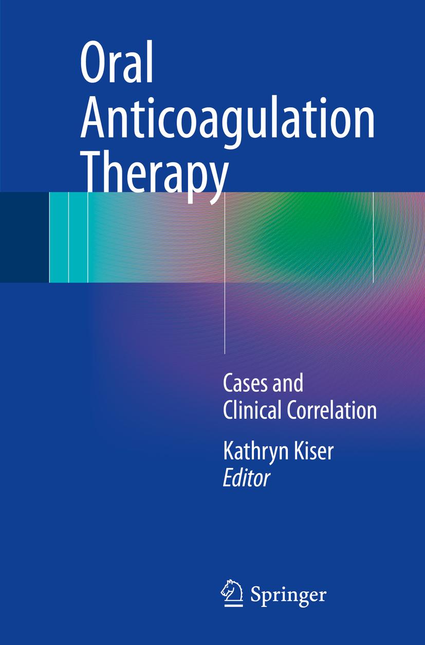 Kiser, Kathryn - Oral Anticoagulation Therapy, ebook