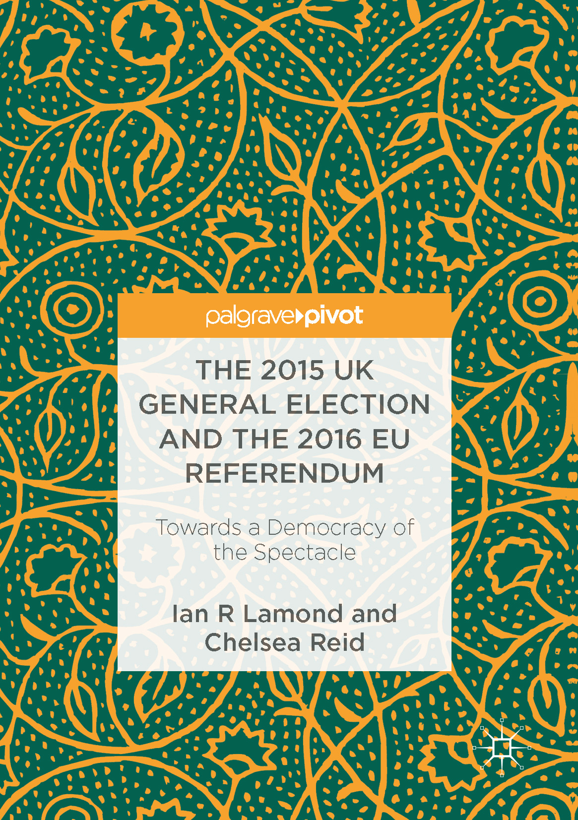 Lamond, Ian R. - The 2015 UK General Election and the 2016 EU Referendum, ebook