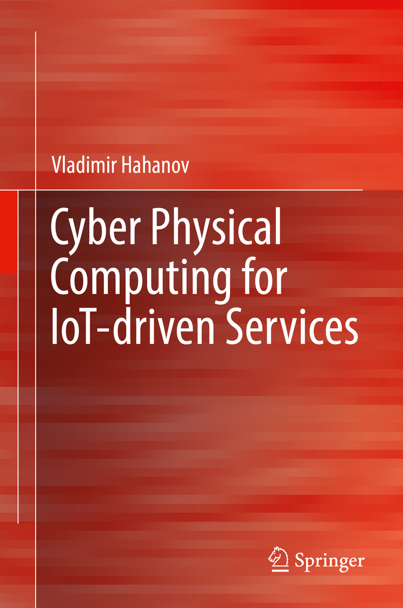 Hahanov, Vladimir - Cyber Physical Computing for IoT-driven Services, ebook