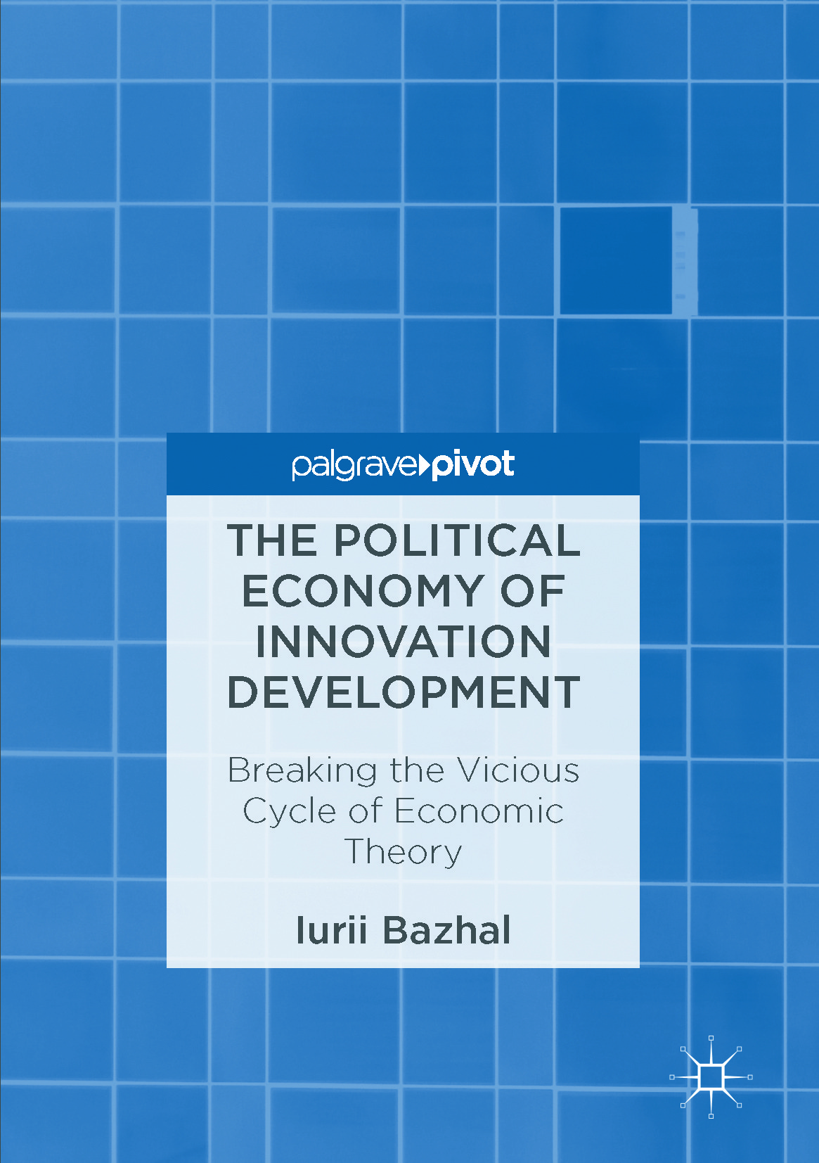 Bazhal, Iurii - The Political Economy of Innovation Development, e-bok