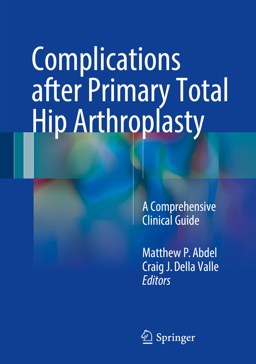 Abdel, Matthew P. - Complications after Primary Total Hip Arthroplasty, ebook