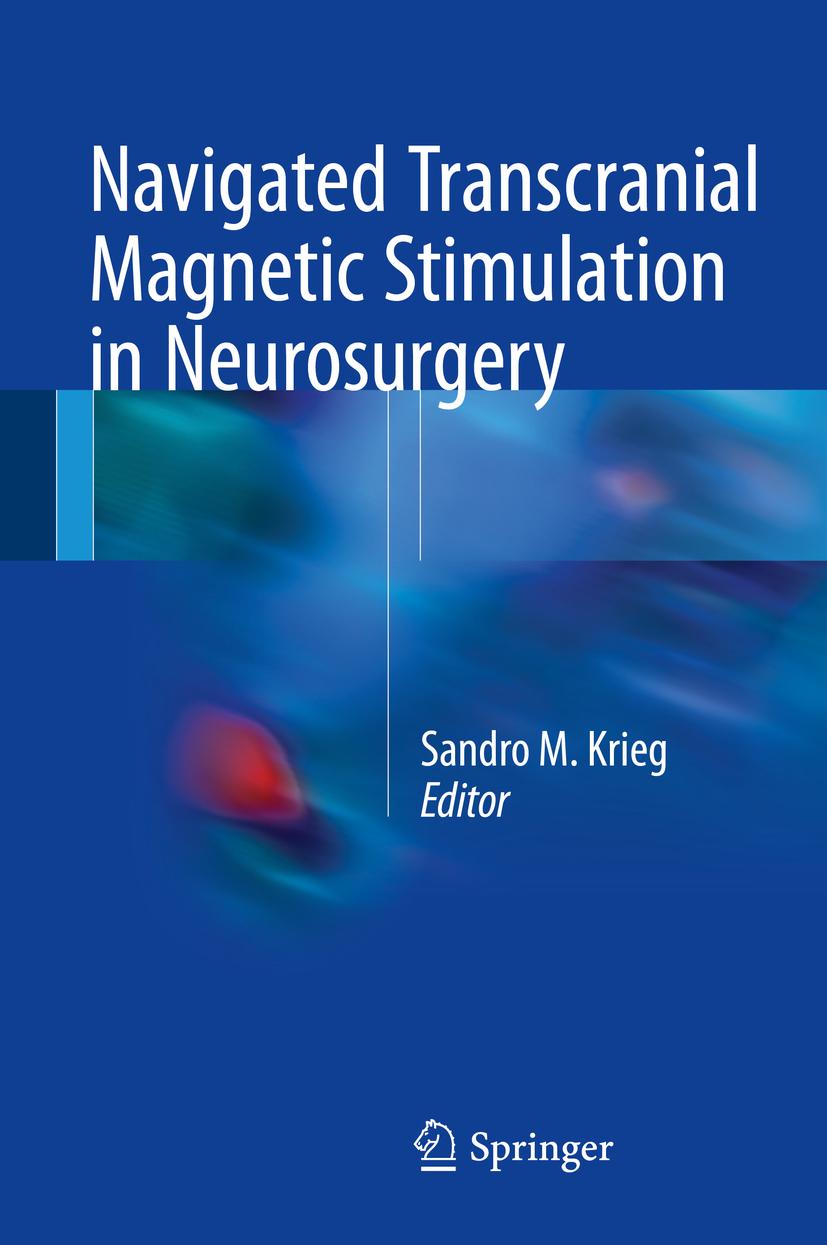 Krieg, Sandro M. - Navigated Transcranial Magnetic Stimulation in Neurosurgery, ebook