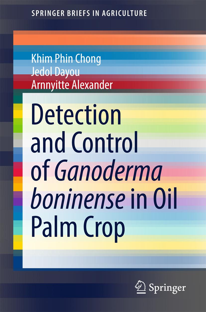 Alexander, Arnnyitte - Detection and Control of Ganoderma boninense in Oil Palm Crop, ebook