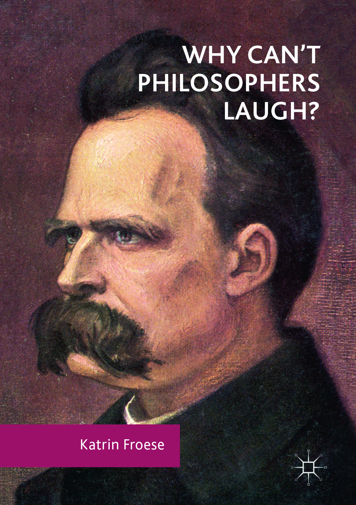 Froese, Katrin - Why Can't Philosophers Laugh?, ebook