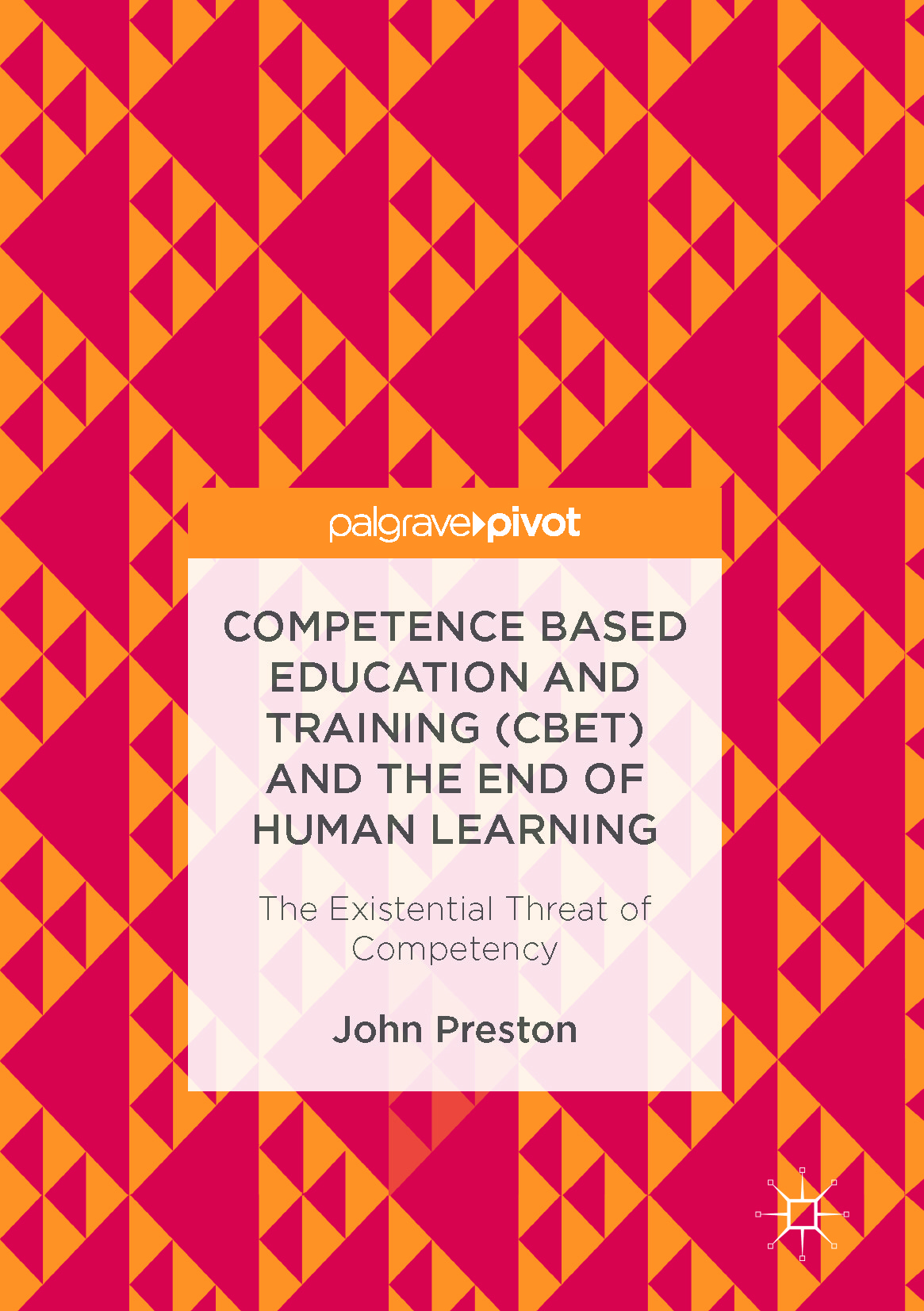 Preston, John - Competence Based Education and Training (CBET) and the End of Human Learning, ebook