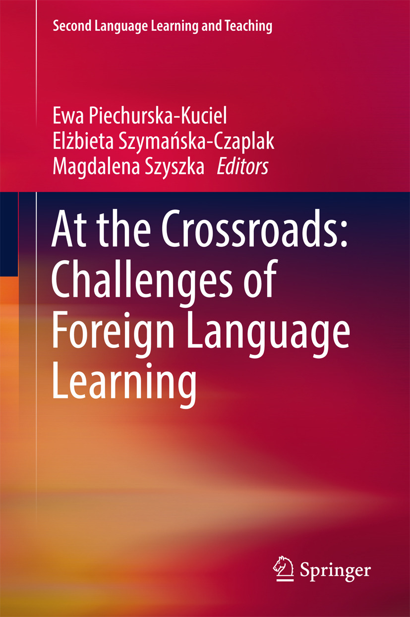 Piechurska-Kuciel, Ewa - At the Crossroads: Challenges of Foreign Language Learning, ebook