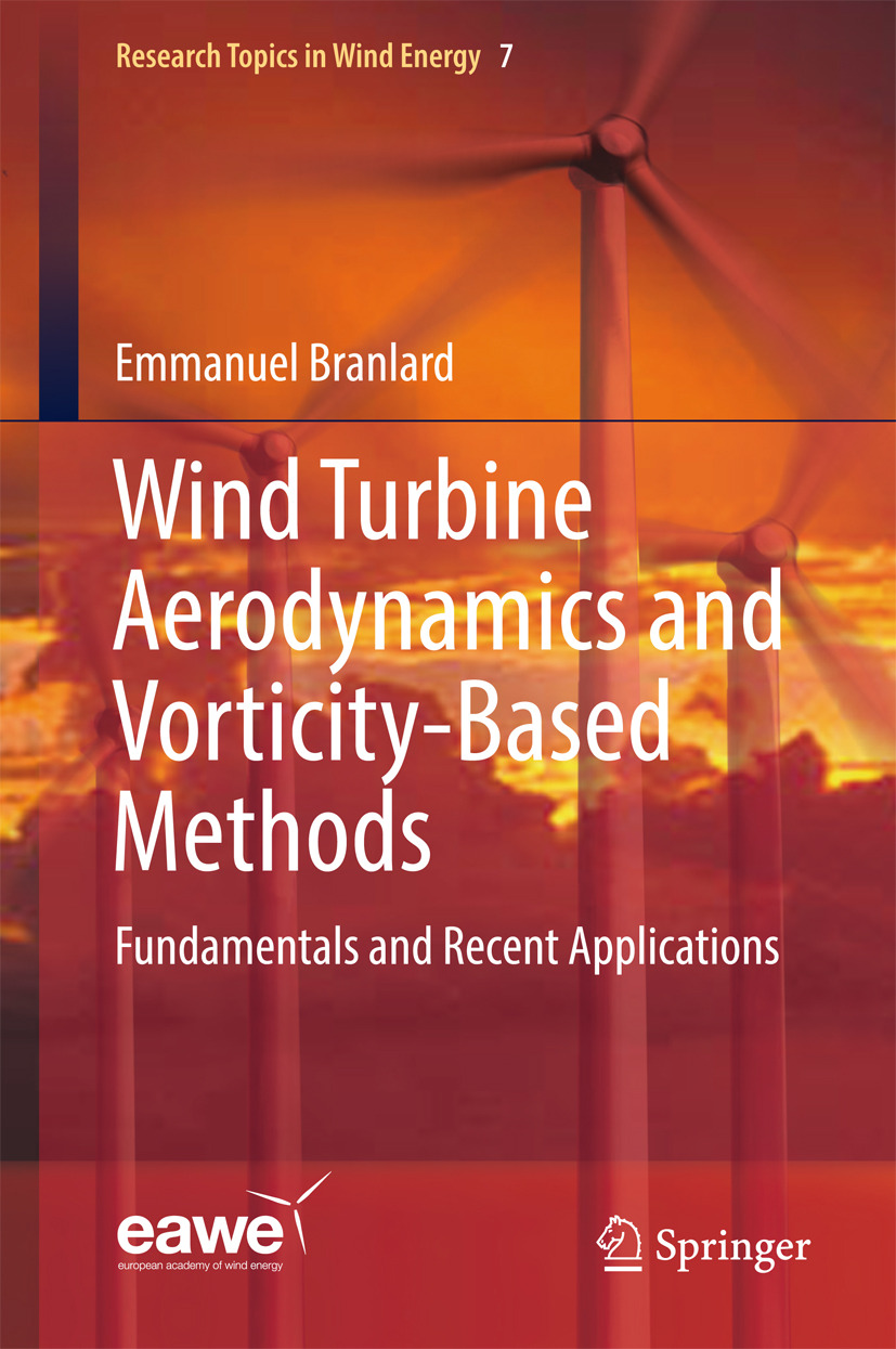 Branlard, Emmanuel - Wind Turbine Aerodynamics and Vorticity-Based Methods, ebook