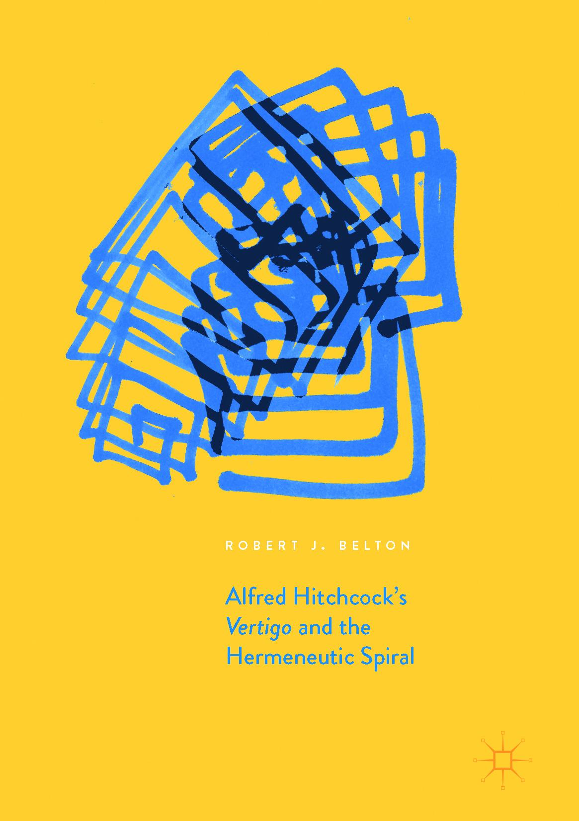 Belton, Robert J. - Alfred Hitchcock's Vertigo and the Hermeneutic Spiral, ebook