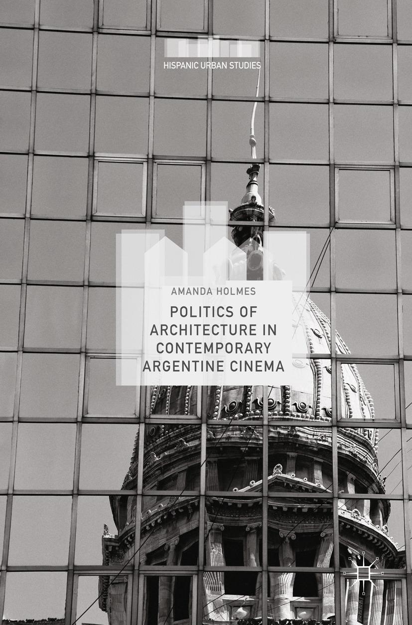 Holmes, Amanda - Politics of Architecture in Contemporary Argentine Cinema, ebook