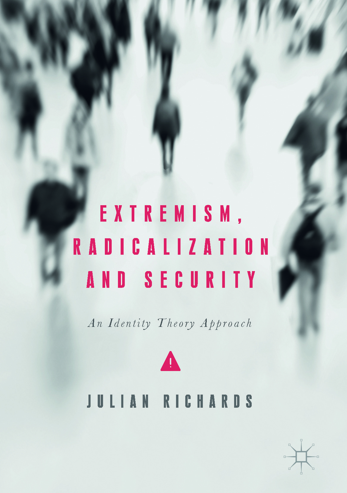 Richards, Julian - Extremism, Radicalization and Security, ebook