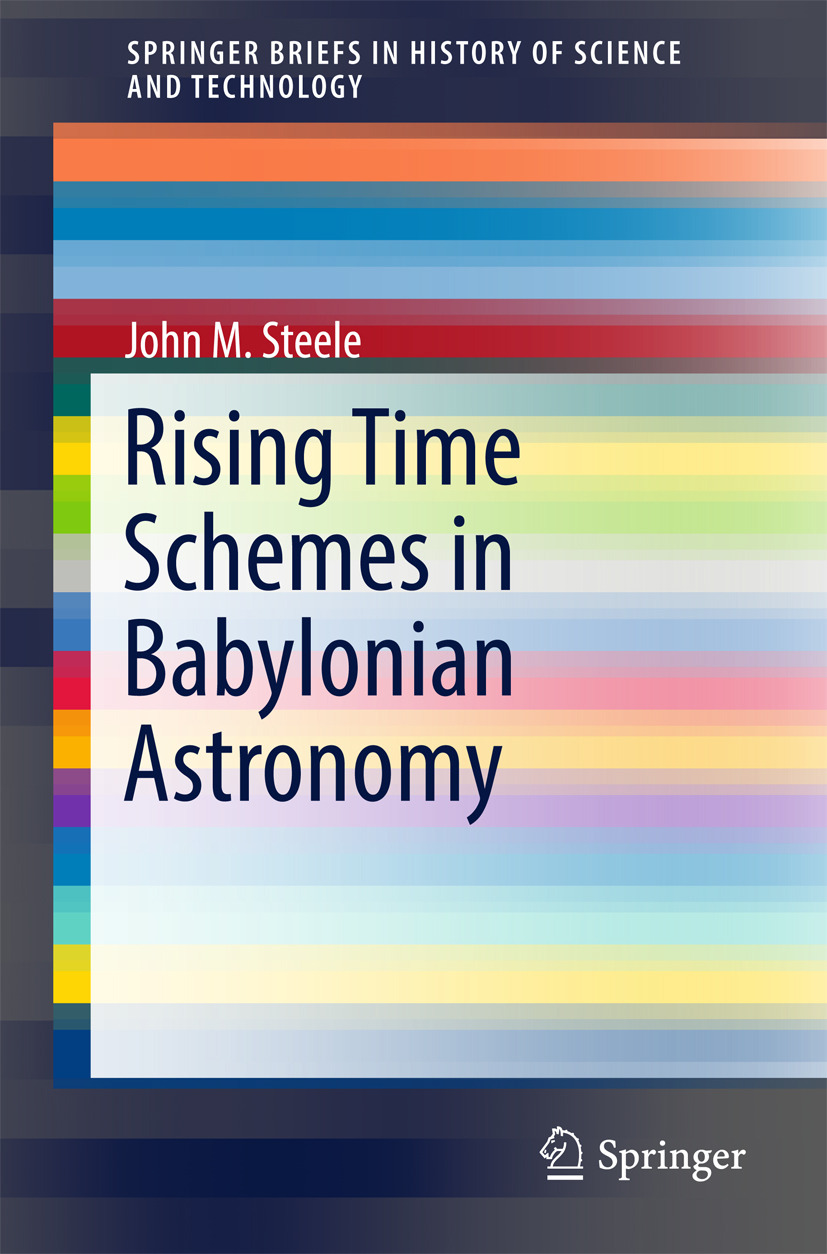 Steele, John M. - Rising Time Schemes in Babylonian Astronomy, ebook