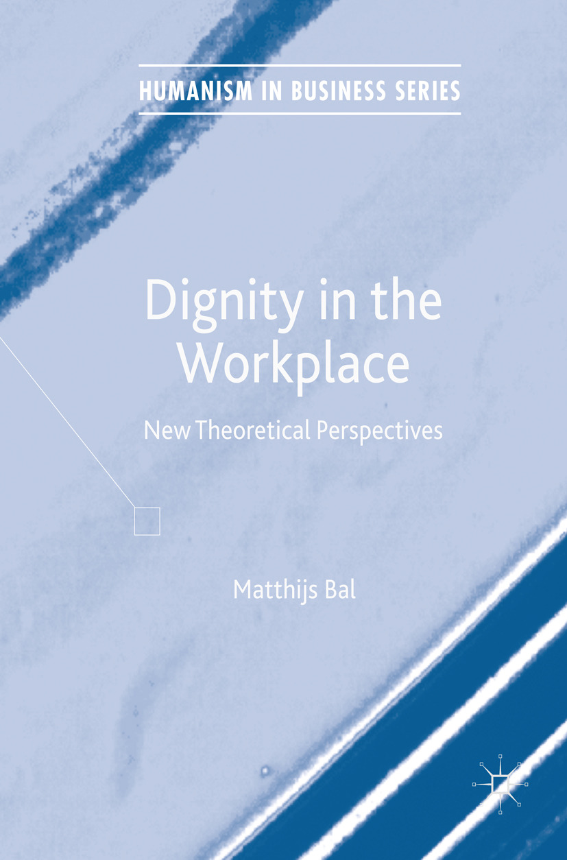 Bal, Matthijs - Dignity in the Workplace, ebook