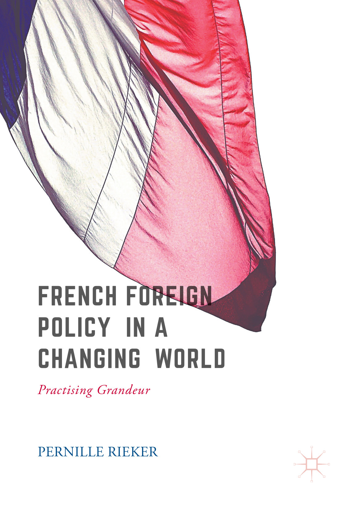 Rieker, Pernille - French Foreign Policy in a Changing World, ebook
