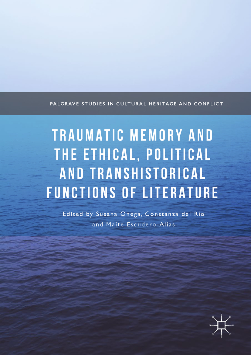 Escudero-Alías, Maite - Traumatic Memory and the Ethical, Political and Transhistorical Functions of Literature, ebook