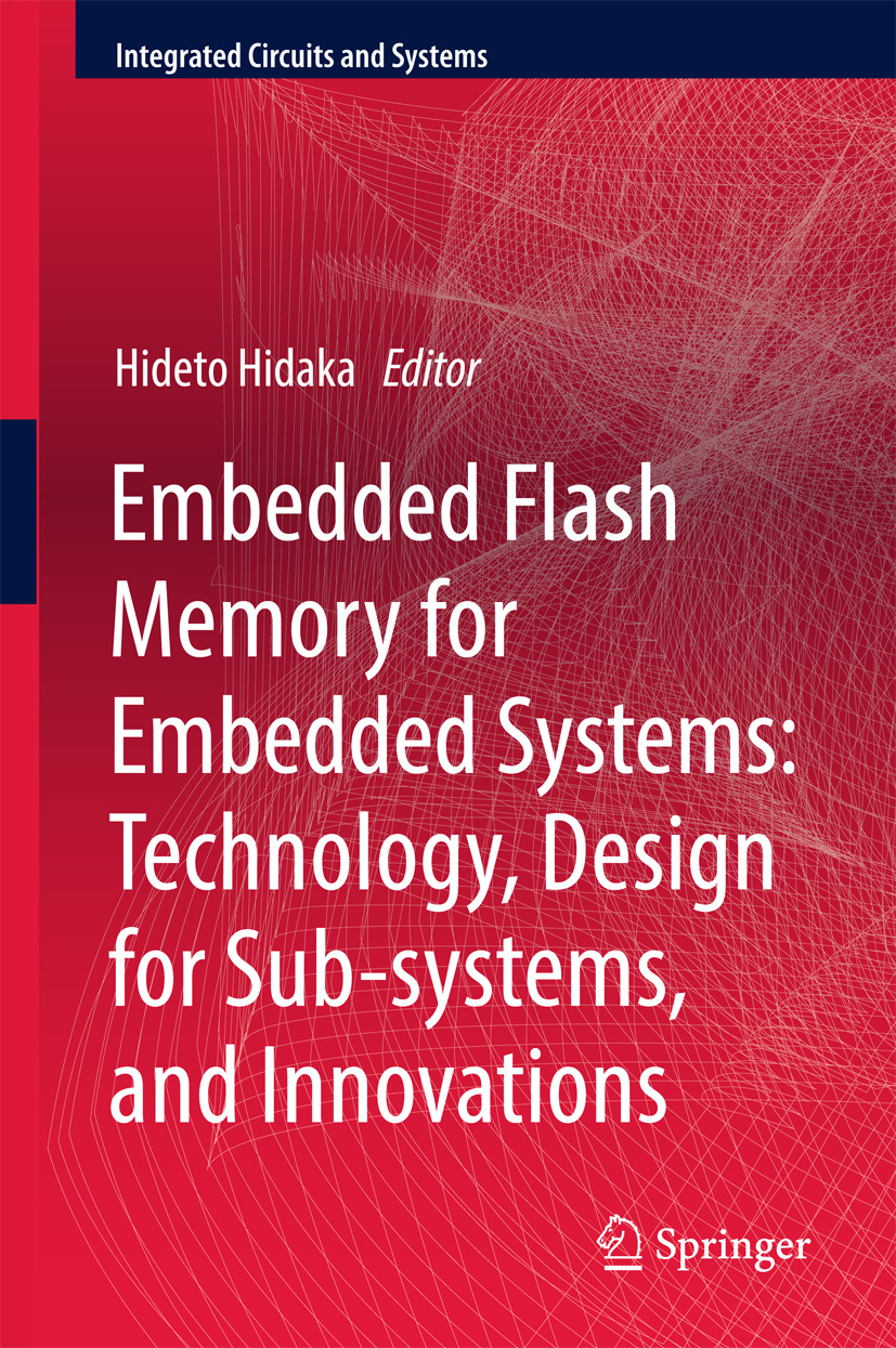 Hidaka, Hideto - Embedded Flash Memory for Embedded Systems: Technology, Design for Sub-systems, and Innovations, ebook