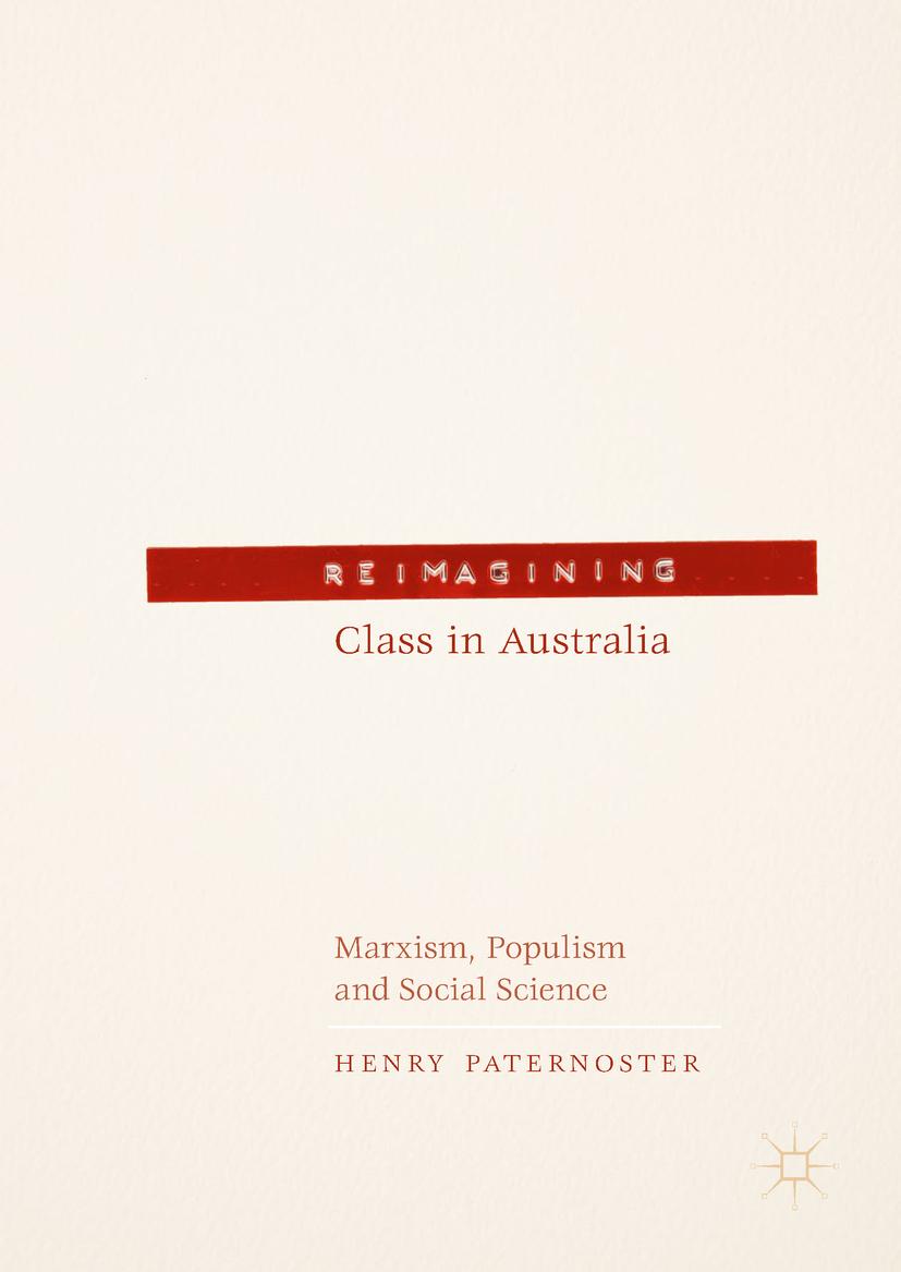 Paternoster, Henry - Reimagining Class in Australia, ebook