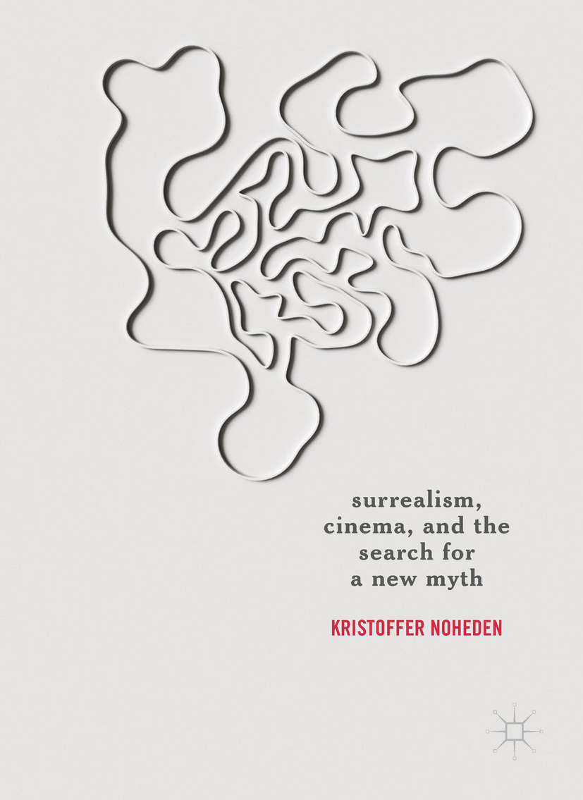 Noheden, Kristoffer - Surrealism, Cinema, and the Search for a New Myth, ebook