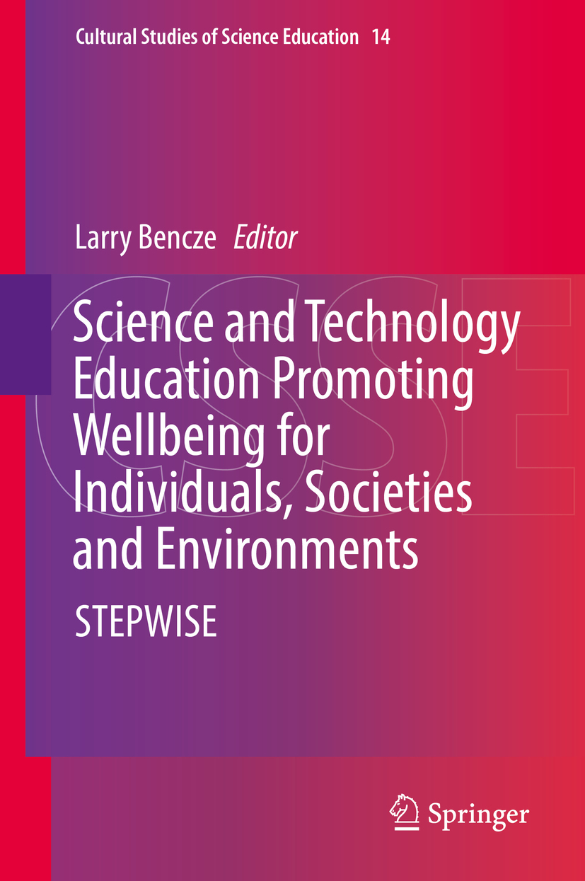 Bencze, Larry - Science and Technology Education Promoting Wellbeing for Individuals, Societies and Environments, e-bok