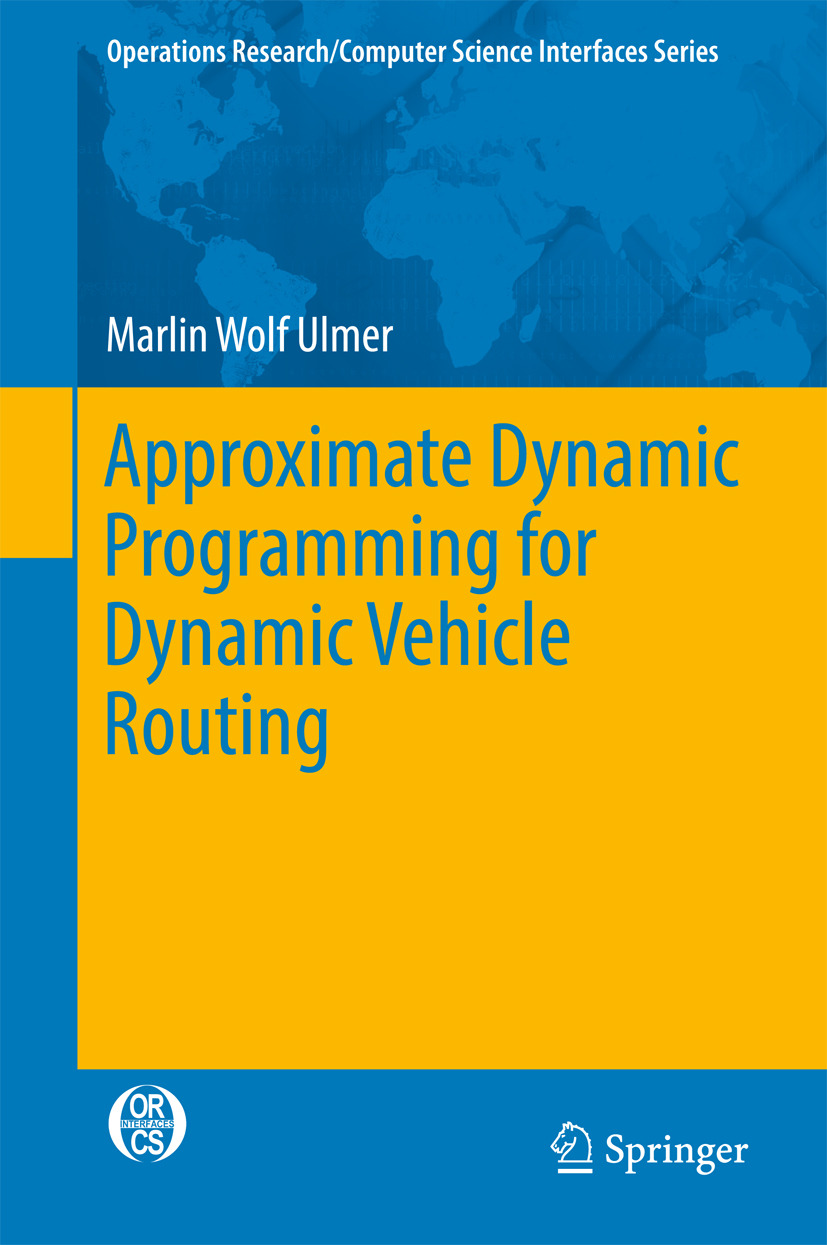 Ulmer, Marlin Wolf - Approximate Dynamic Programming for Dynamic Vehicle Routing, ebook