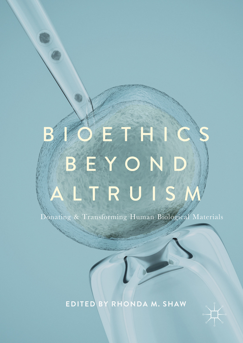 Shaw, Rhonda M - Bioethics Beyond Altruism, ebook