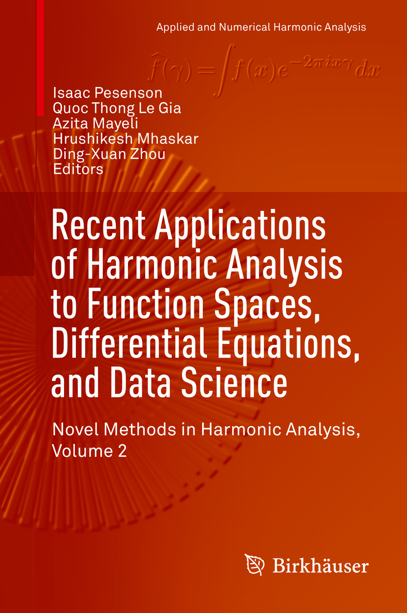 Gia, Quoc Thong Le - Recent Applications of Harmonic Analysis to Function Spaces, Differential Equations, and Data Science, ebook