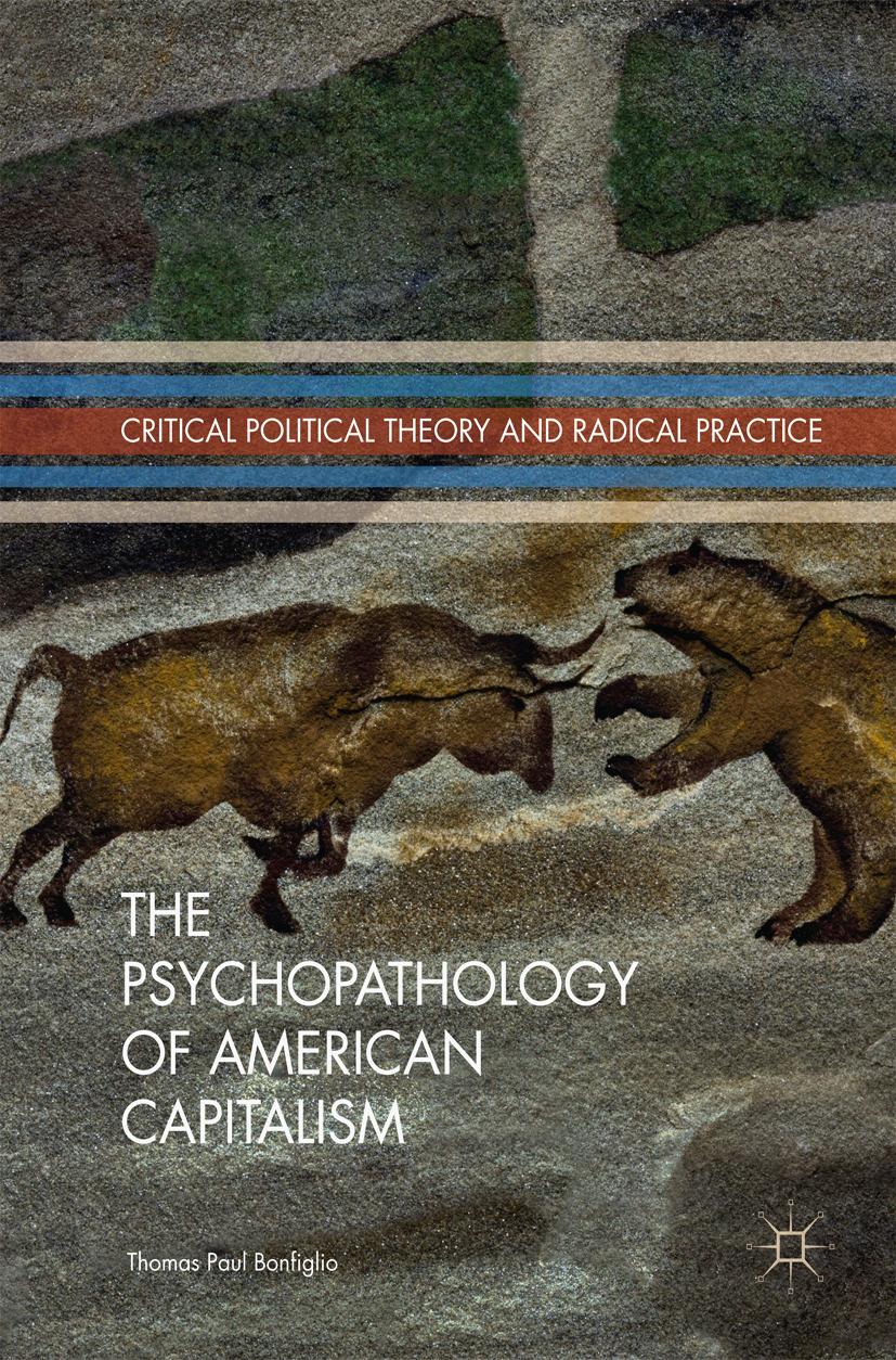 Bonfiglio, Thomas Paul - The Psychopathology of American Capitalism, ebook