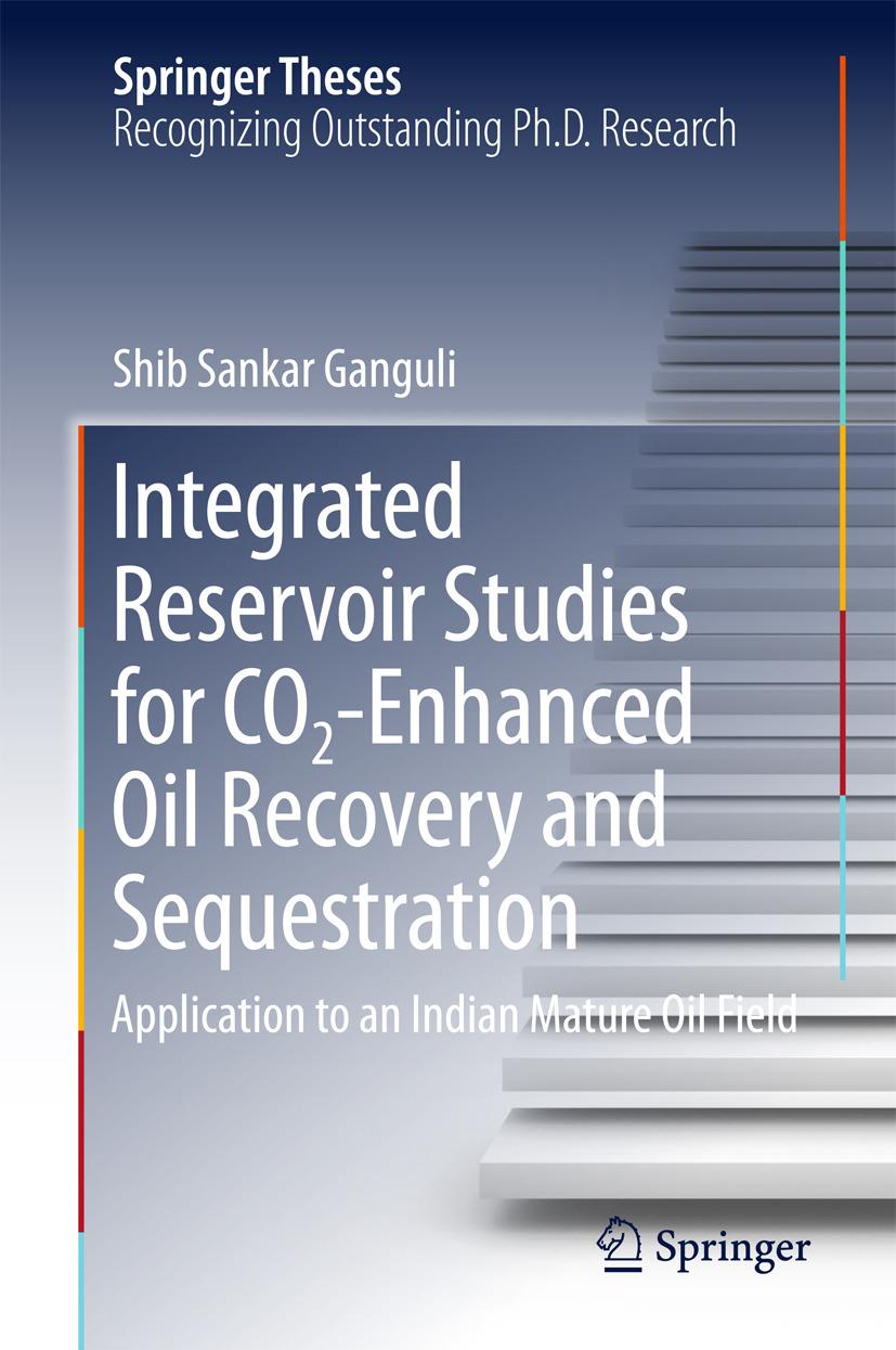 Ganguli, Shib Sankar - Integrated Reservoir Studies for CO2-Enhanced Oil Recovery and Sequestration, ebook