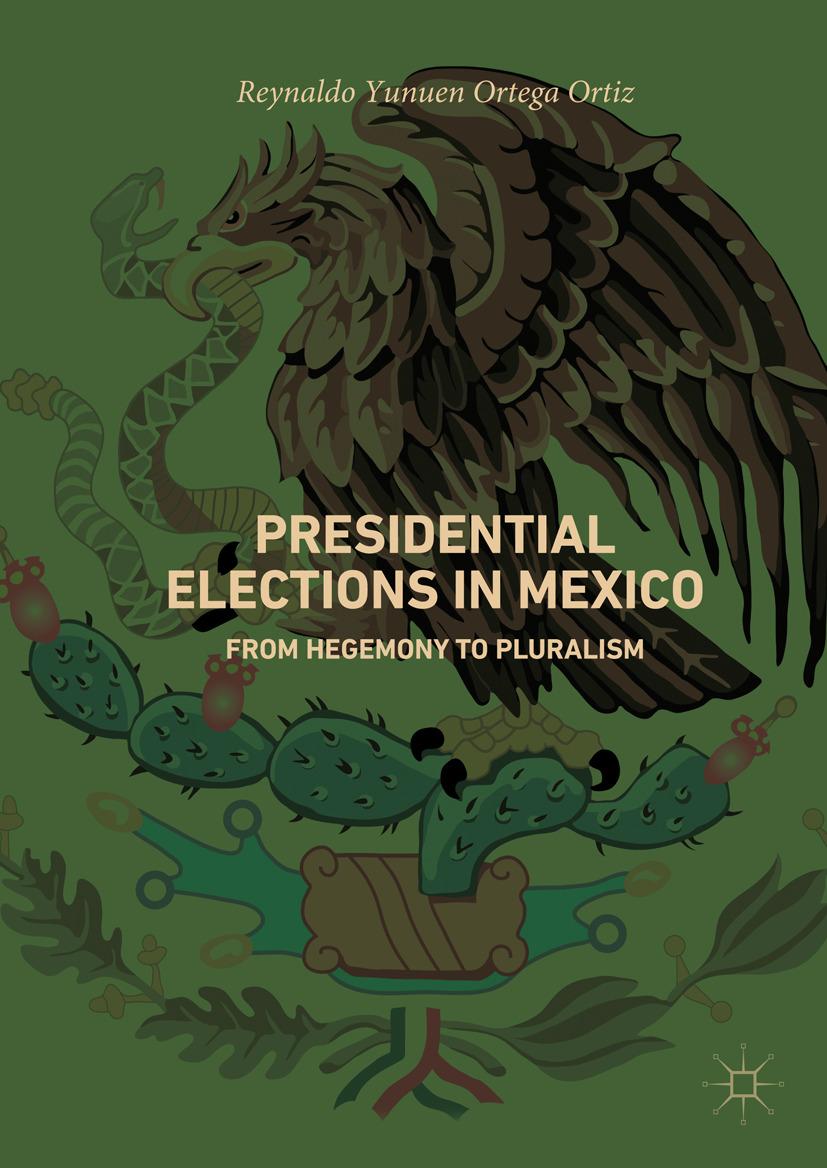 Ortiz, Reynaldo Yunuen Ortega - Presidential Elections in Mexico, ebook